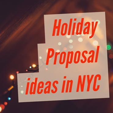 Best Holiday Proposal Ideas in NYC